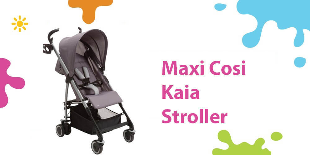 Maxi Cosi Kaia Review (An Amazing Portable Lightest Car Seat Stroller)