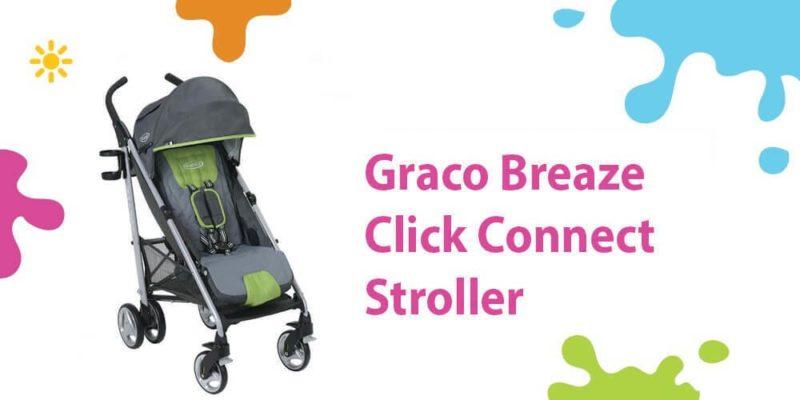 Graco Breaze Review (Super Light Click Connect Umbrella Stroller)