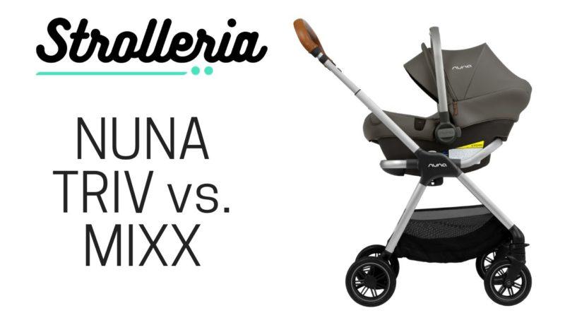 Nuna TRIV vs. Nuna MIXX Stroller Comparison